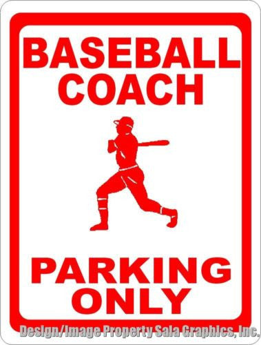 Baseball Coach Parking Only Sign - Signs & Decals by SalaGraphics