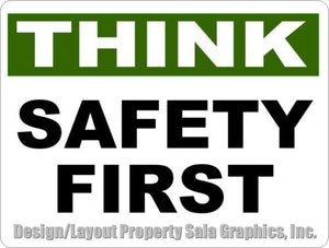 Think Safety First Sign - Signs & Decals by SalaGraphics