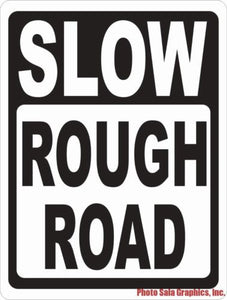 Slow Rough Road Sign - Signs & Decals by SalaGraphics