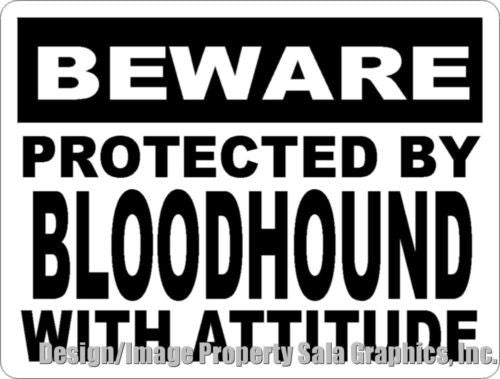 Beware Protected by Bloodhound w/Attitude Sign - Signs & Decals by SalaGraphics
