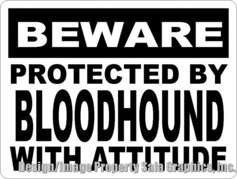Beware Protected by Bloodhound w/Attitude Sign