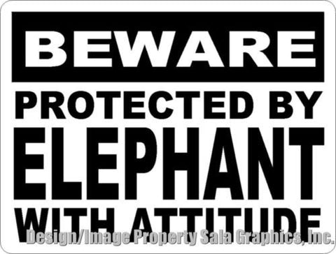 Beware Protected by Elephant w/Attitude Sign