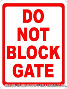 Do Not Block Gate Sign - Signs & Decals by SalaGraphics