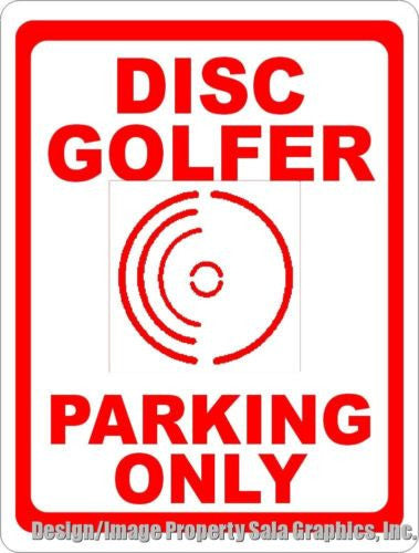 Disc Golfer Parking Only Sign - Signs & Decals by SalaGraphics