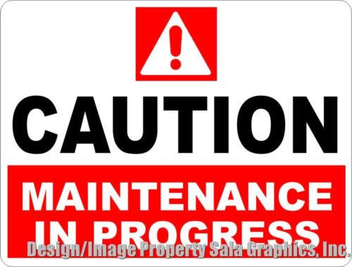 Caution Maintenance in Progress Sign - Signs & Decals by SalaGraphics