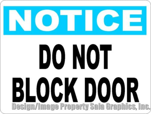 Notice Do Not Block Door Sign - Signs & Decals by SalaGraphics