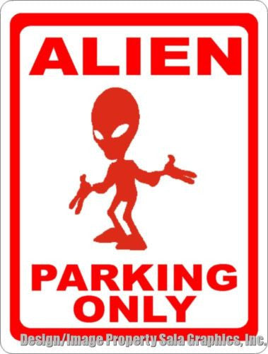 Alien Parking Only Sign - Signs & Decals by SalaGraphics