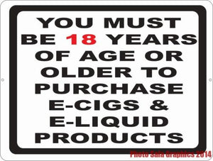 You Must Be 18 Years of Age Or Older to Purchase E-Cigs Vape etc Sign - Signs & Decals by SalaGraphics