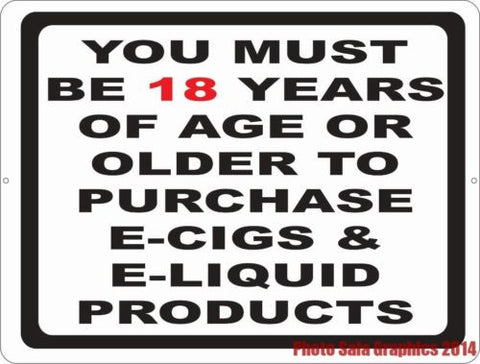 You Must Be 18 Years of Age Or Older to Purchase E-Cigs Vape etc Sign