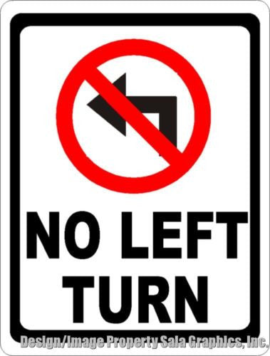 No Left Turn Sign – Signs by SalaGraphics