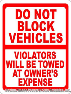 Do Not Block Vehicles Violators Towed Sign - Signs & Decals by SalaGraphics