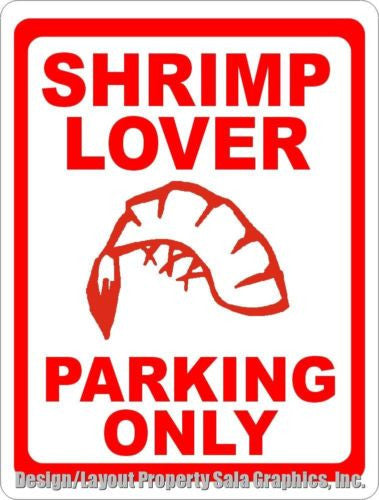 Shrimp Lover Parking Only Sign - Signs & Decals by SalaGraphics