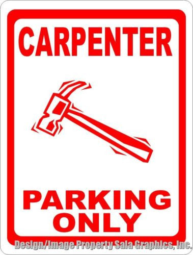 Carpenter Parking Only Sign. Size Options. Gift for Professional Woodworkers - Signs & Decals by SalaGraphics