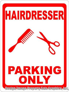 Hairdresser Parking Only Sign - Signs & Decals by SalaGraphics