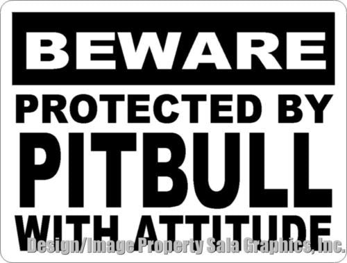 Beware Protected by Pitbull w/Attitude Sign - Signs & Decals by SalaGraphics