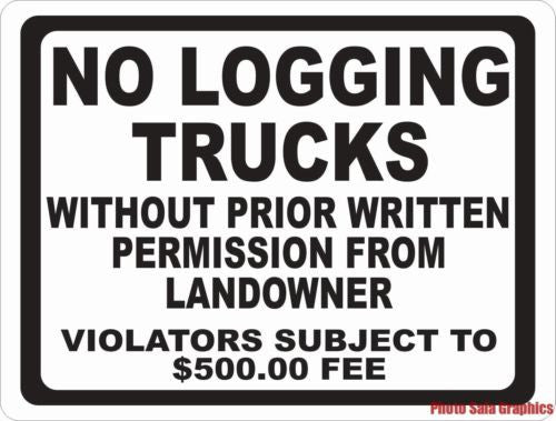 No Logging Trucks without Permission From Landowner Sign - Signs & Decals by SalaGraphics
