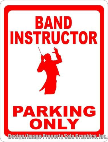 Band Instructor Parking Only Sign - Signs & Decals by SalaGraphics
