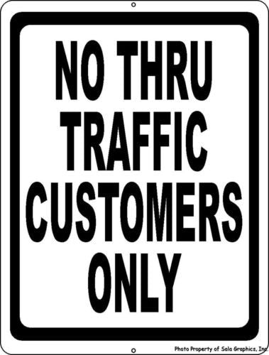 No Thru Traffic Customers Only Sign - Signs & Decals by SalaGraphics