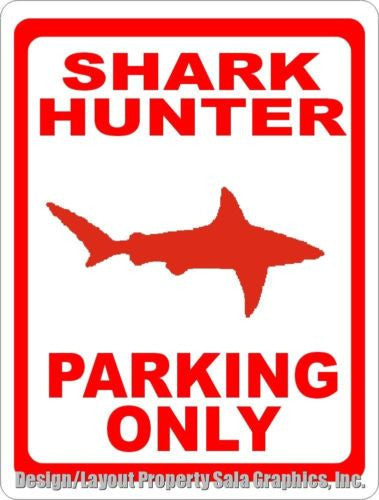 Shark Hunter Parking Only Sign - Signs & Decals by SalaGraphics