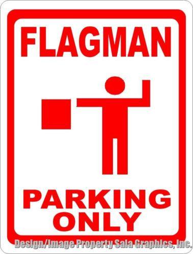 Flagman Parking Only Sign - Signs & Decals by SalaGraphics
