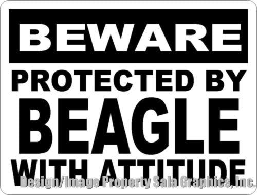 Beware Protected by Beagle w/Attitude Sign - Signs & Decals by SalaGraphics