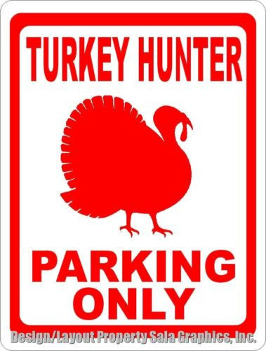 Turkey Hunter Parking Only Sign - Signs & Decals by SalaGraphics