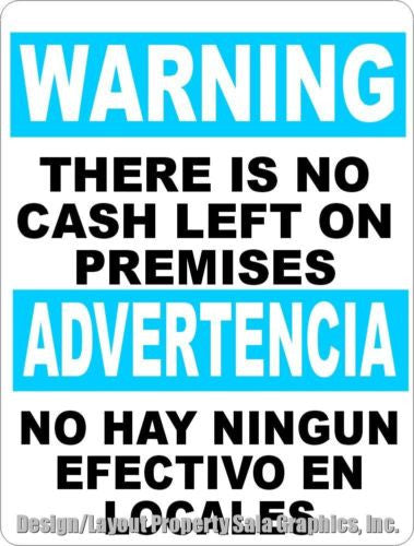 Bilingual Warning No Cash Left on Premises Sign.  Advertencia No Hay Ningun Efectivo en Locales Signo - Signs & Decals by SalaGraphics
