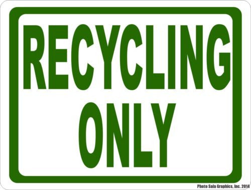Recycling Only Sign - Signs & Decals by SalaGraphics