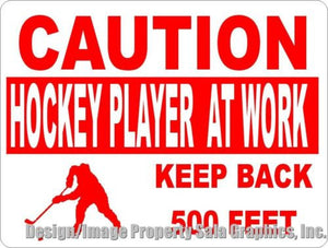 Caution Hockey Player at Work Keep Back Sign - Signs & Decals by SalaGraphics