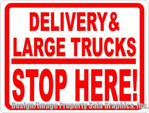Delivery & Large Trucks Stop Here Sign - Signs & Decals by SalaGraphics