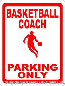 Basketball Coach Parking Only Sign - Signs & Decals by SalaGraphics