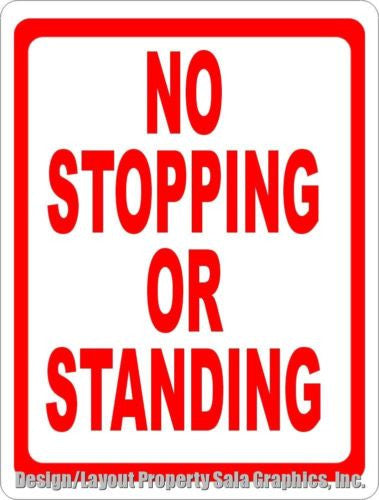 No Stopping or Standing Sign - Signs & Decals by SalaGraphics