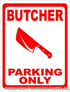 Butcher Parking Only Sign - Signs & Decals by SalaGraphics