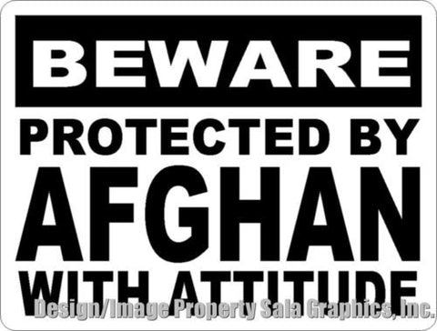 Beware Protected by Afghan w/Attitude Sign