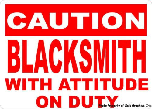 Caution Blacksmith w/Attitude on Duty Sign - Signs & Decals by SalaGraphics
