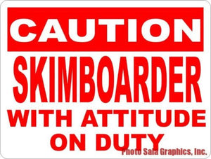 Caution Skimboarder w/ Attitude Sign - Signs & Decals by SalaGraphics