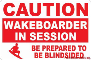 Caution Wakeboarder in Session Blindsided Sign - Signs & Decals by SalaGraphics