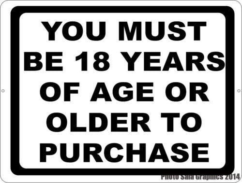 You Must be 18 Years of Age or Older to Purchase Sign - Signs & Decals by SalaGraphics