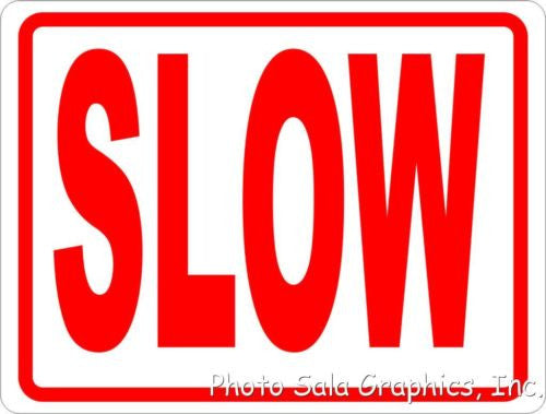 Slow Sign - Signs & Decals by SalaGraphics