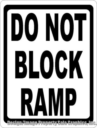 Do Not Block Ramp Sign - Signs & Decals by SalaGraphics