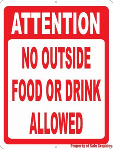Attention No Outside Food or Drink Allowed Sign - Signs & Decals by SalaGraphics