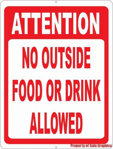 Attention No Outside Food or Drink Allowed Sign