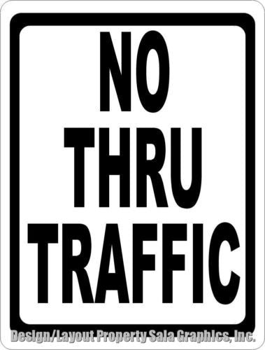 No Thru Traffic Sign - Signs & Decals by SalaGraphics
