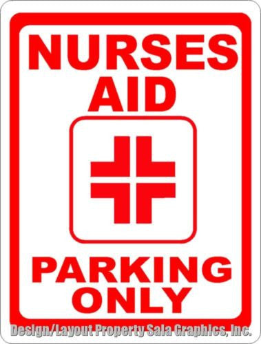 Nurses Aid Parking Only Sign - Signs & Decals by SalaGraphics