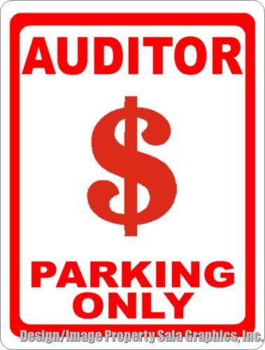 Auditor Parking Only Sign. Gift for Auditing & Tax Professionals. - Signs & Decals by SalaGraphics