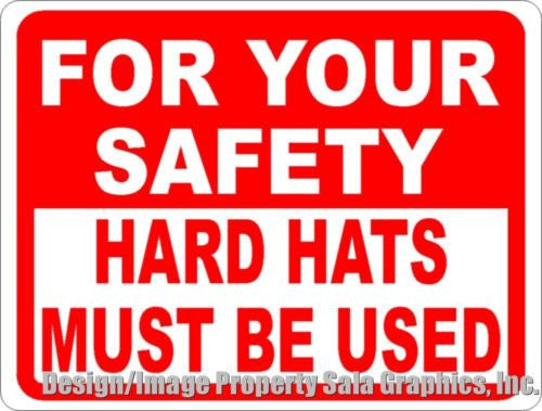 For Your Safety Hard Hats Must Be Used Sign - Signs & Decals by SalaGraphics