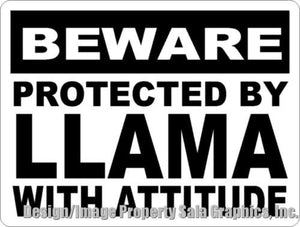 Beware Protected by Llama W/Attitude Sign - Signs & Decals by SalaGraphics
