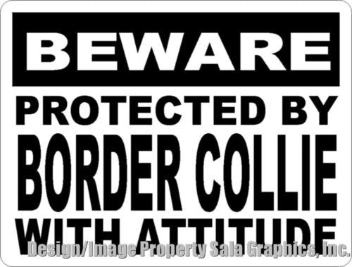 Beware Protected by Border Collie w/Attitude Sign - Signs & Decals by SalaGraphics