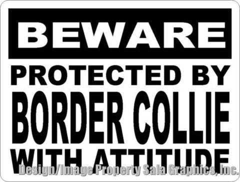 Beware Protected by Border Collie w/Attitude Sign