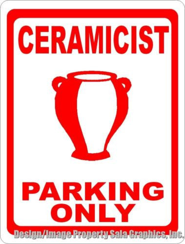 Ceramicist Parking Only Sign - Signs & Decals by SalaGraphics